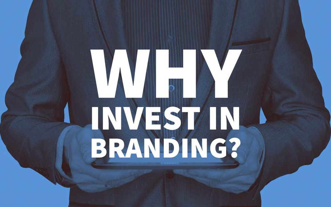Why Invest in Branding?