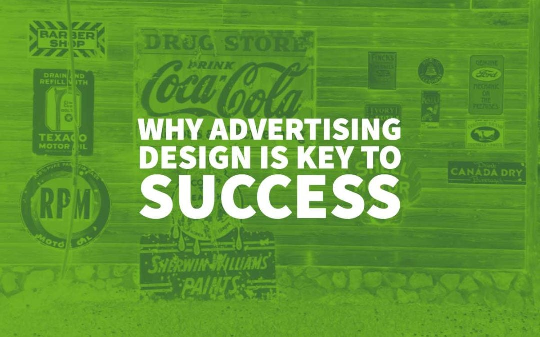 Why Advertising Design is key to Success