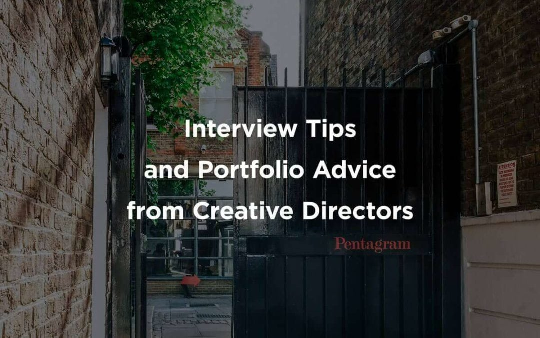 Interview Tips and Portfolio Advice from Creative Directors