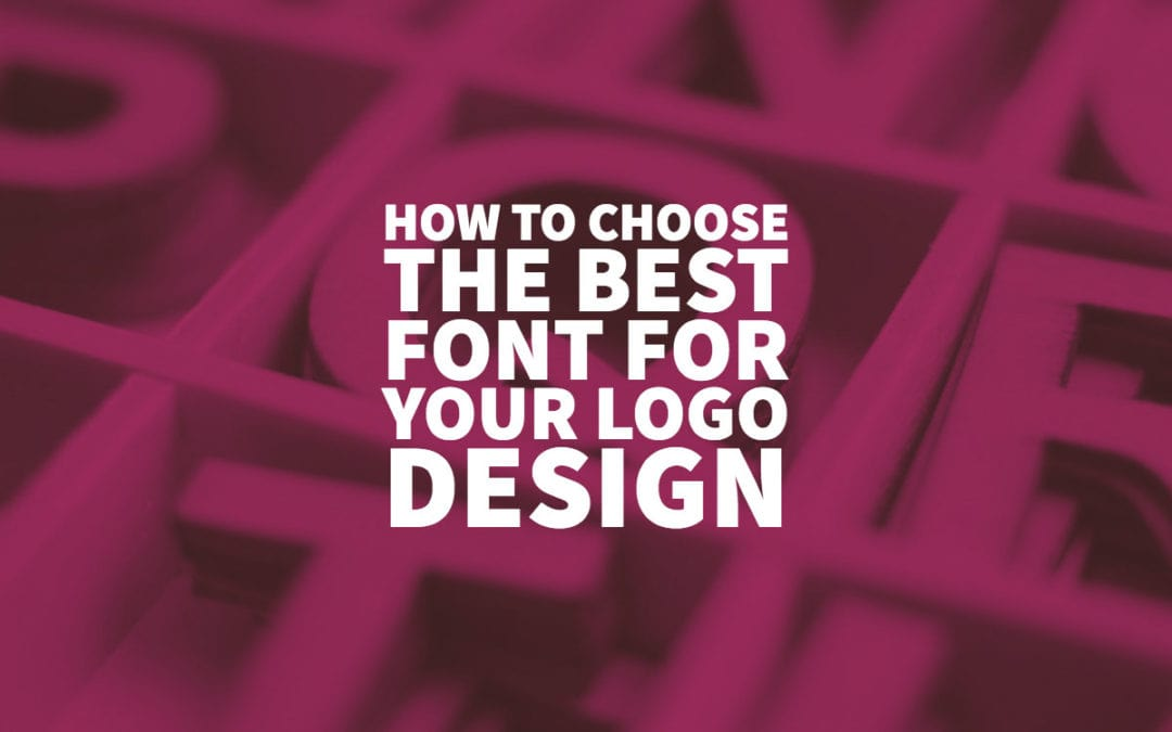 How to Choose the Best Font for Your Logo Design