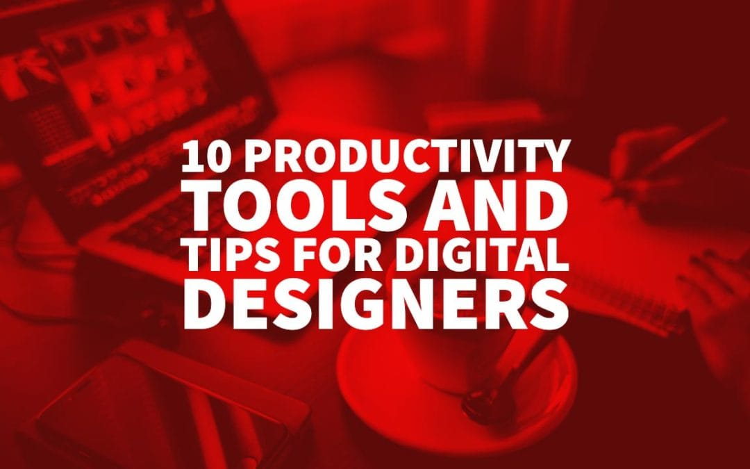 Top 10 Productivity Tools and Tips for Digital Designers