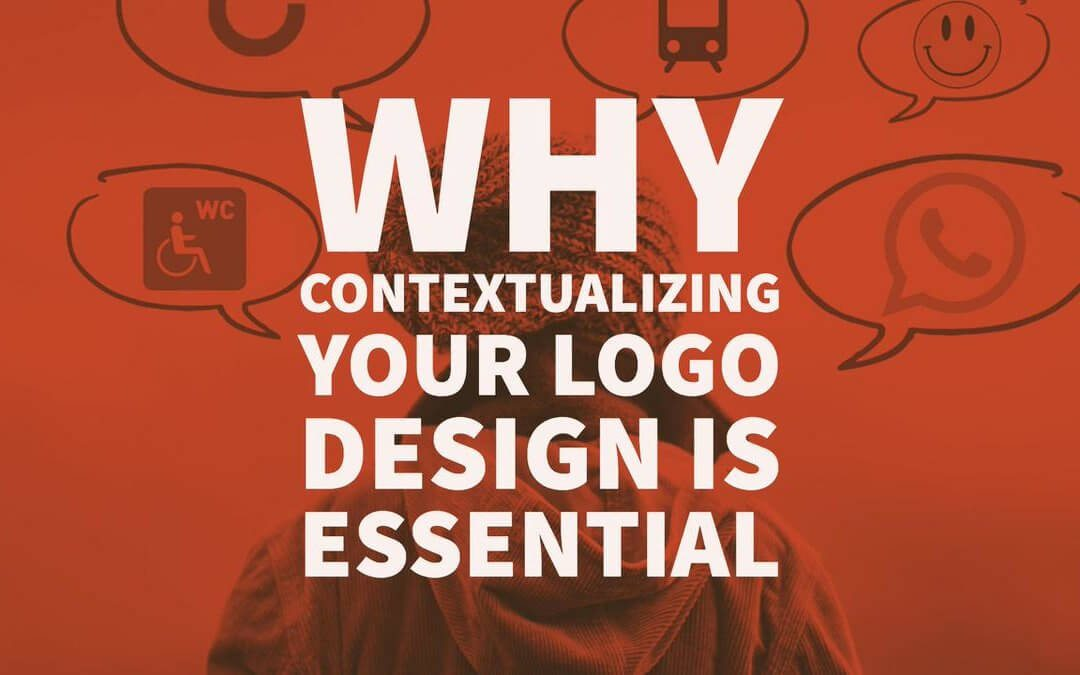 Why Contextualizing Your Logo Design is Essential