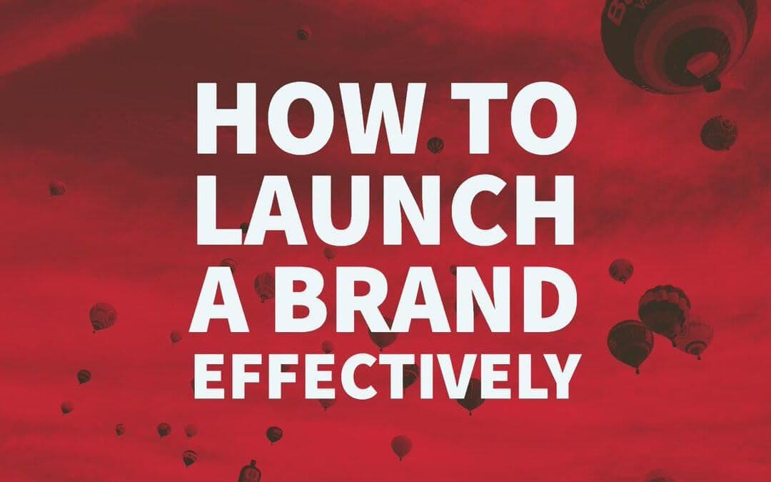 10 Tips on How to Launch a Brand Effectively