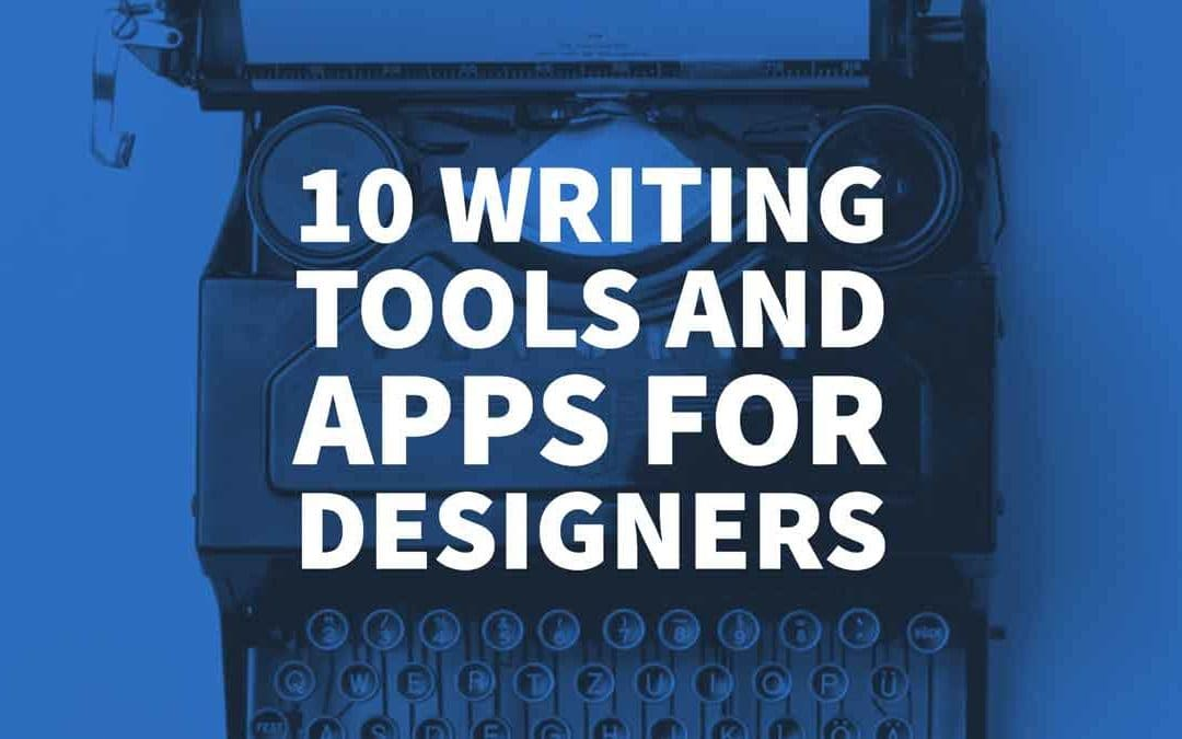 10 Writing Tools and Apps for Designers Who Hate Writing