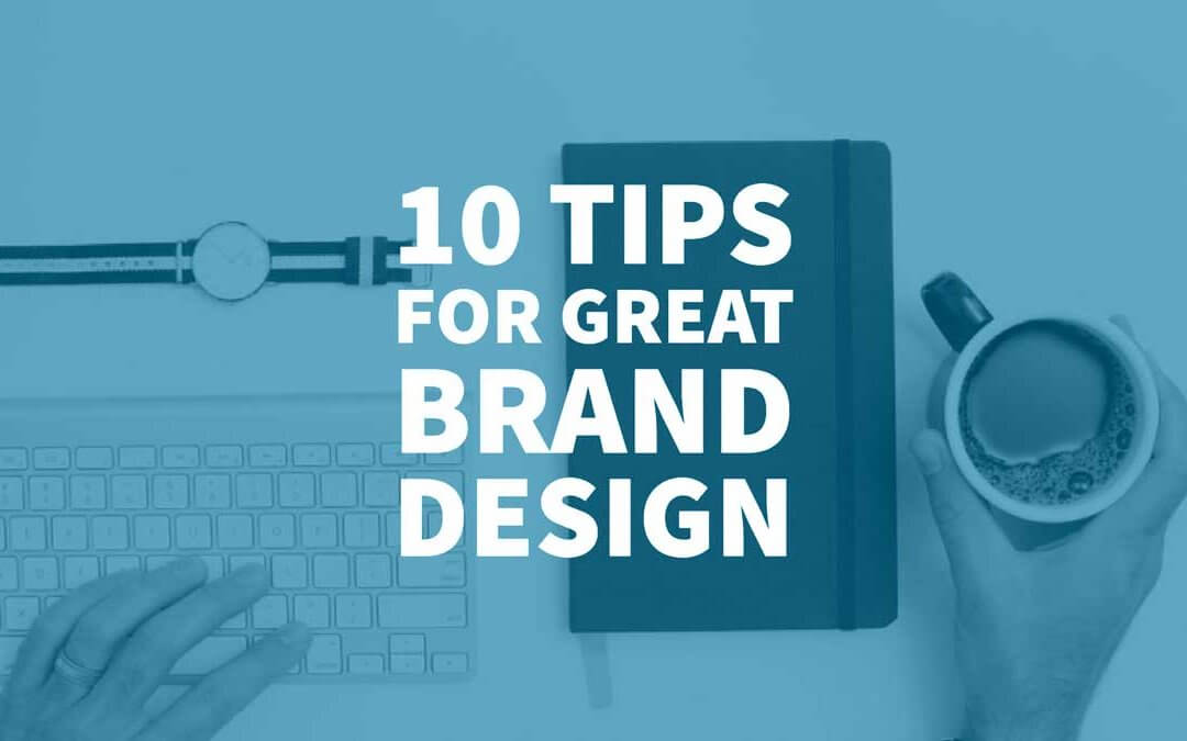 10 Tips for Great Brand Design
