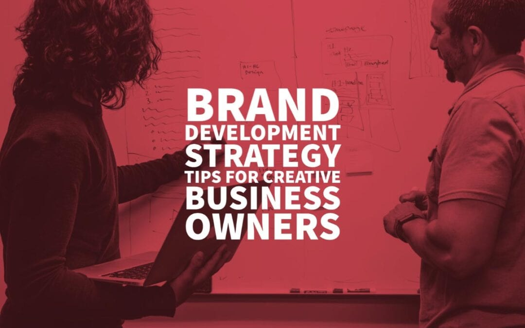 Brand Development Strategy Tips Business