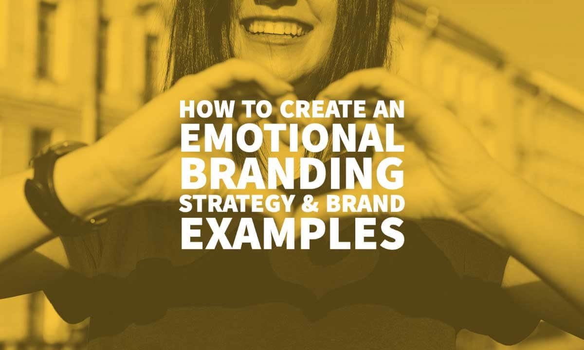 Emotional Branding Examples