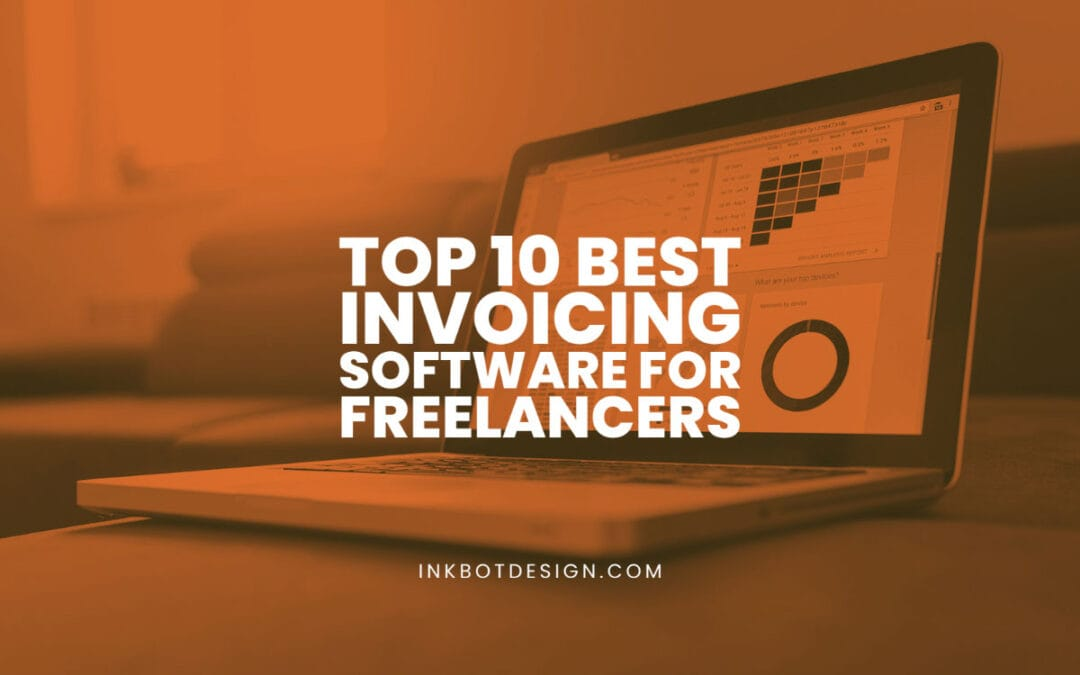 Top 10 Best Invoicing Software For Freelancers