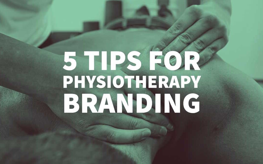 5 Tips for Physiotherapy Branding – a Design Guide for Physios