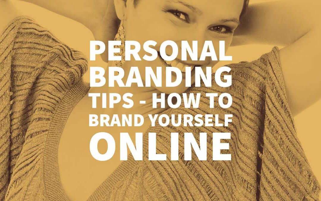 Personal Branding Tips – How to Brand Yourself Online