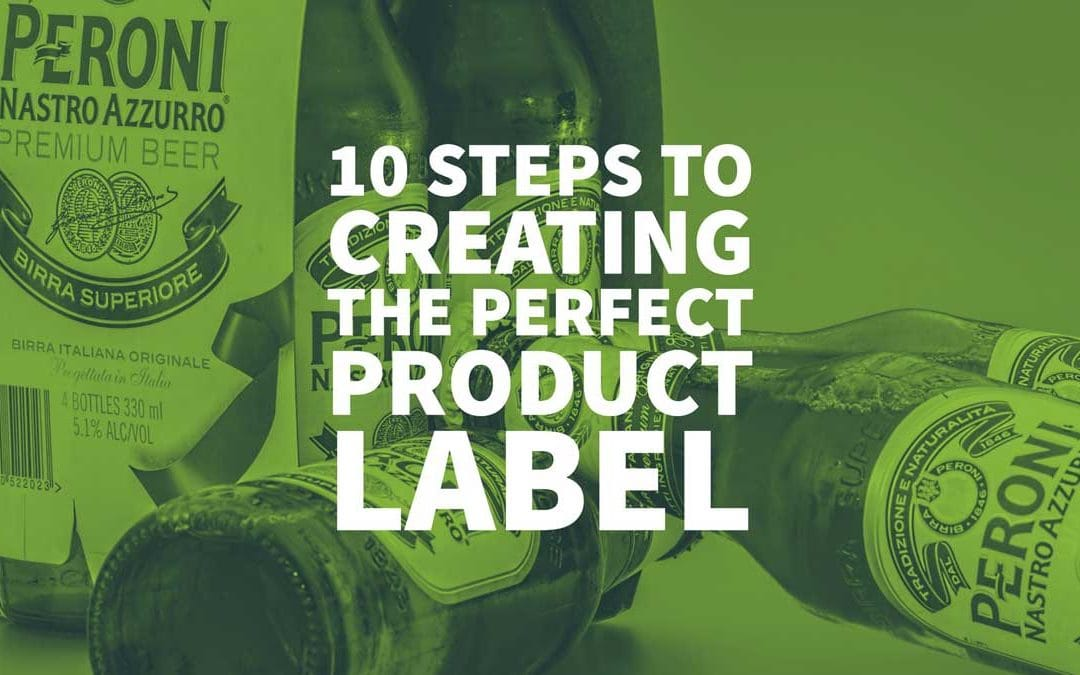 10 Steps to Creating the Perfect Product Label