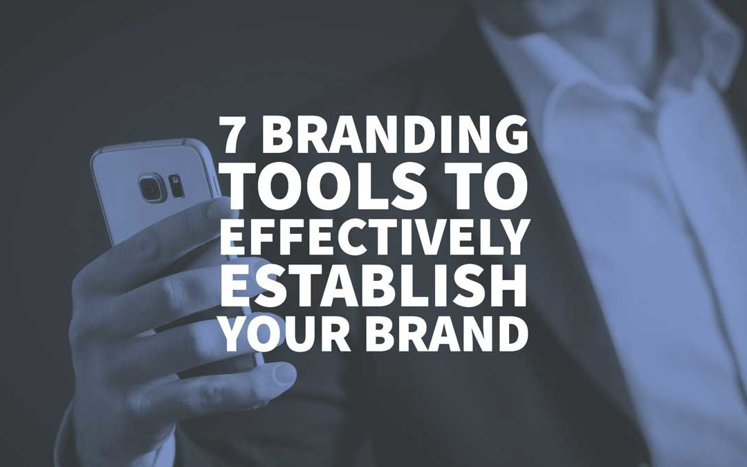 7 Branding Tools to Effectively Establish Your Brand