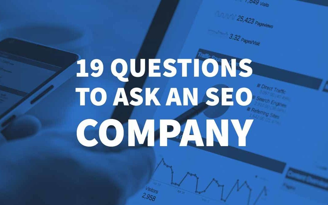 19 Questions to ask an SEO Company