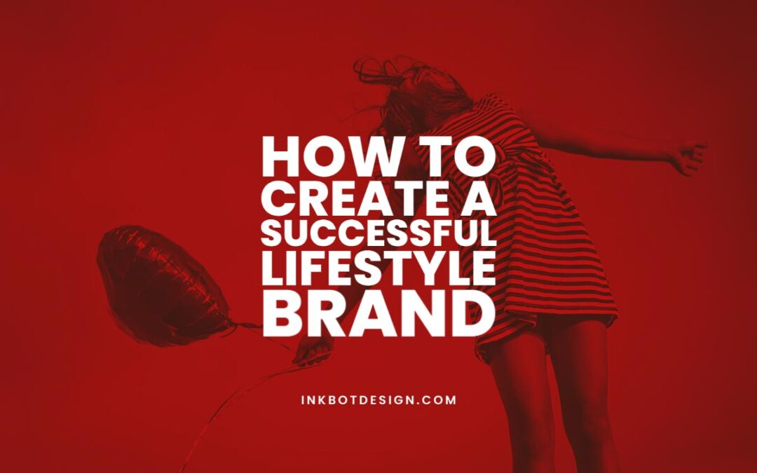 How To Create A Lifestyle Brand