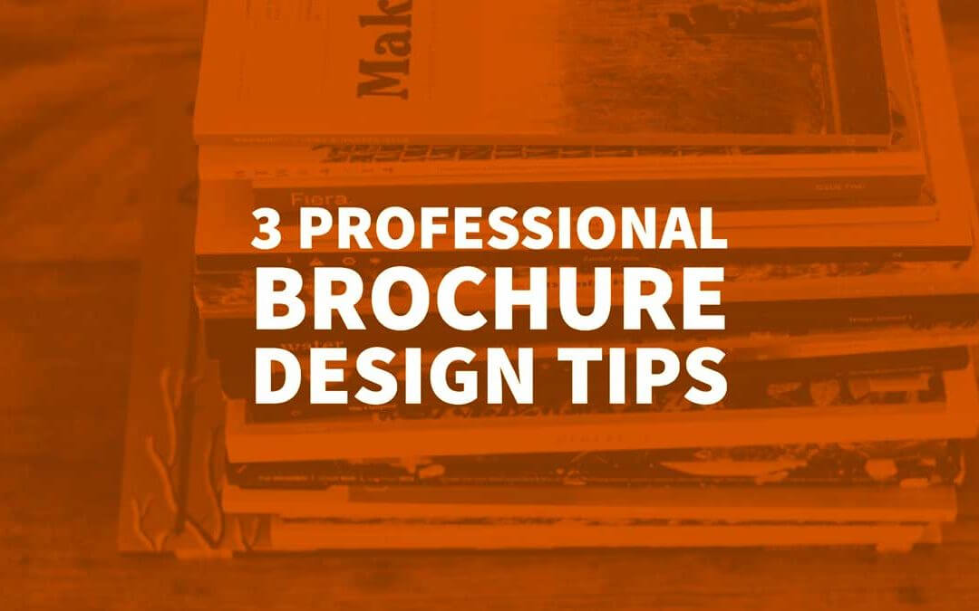 3 Professional Brochure Design Tips