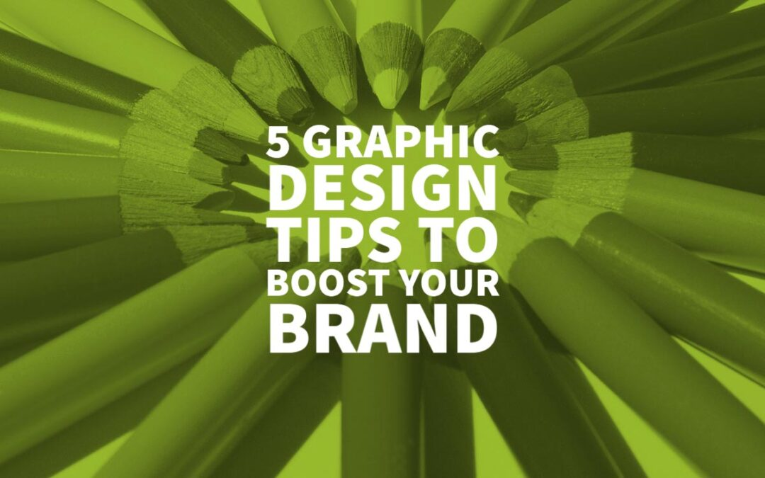 Best Graphic Design Tips To Grow Your Brand