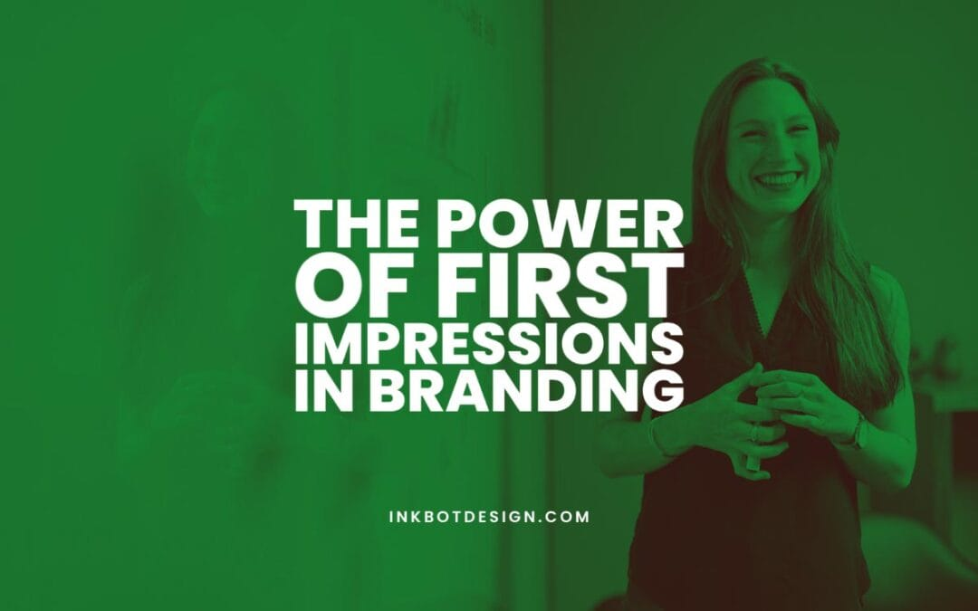 First Impressions In Branding
