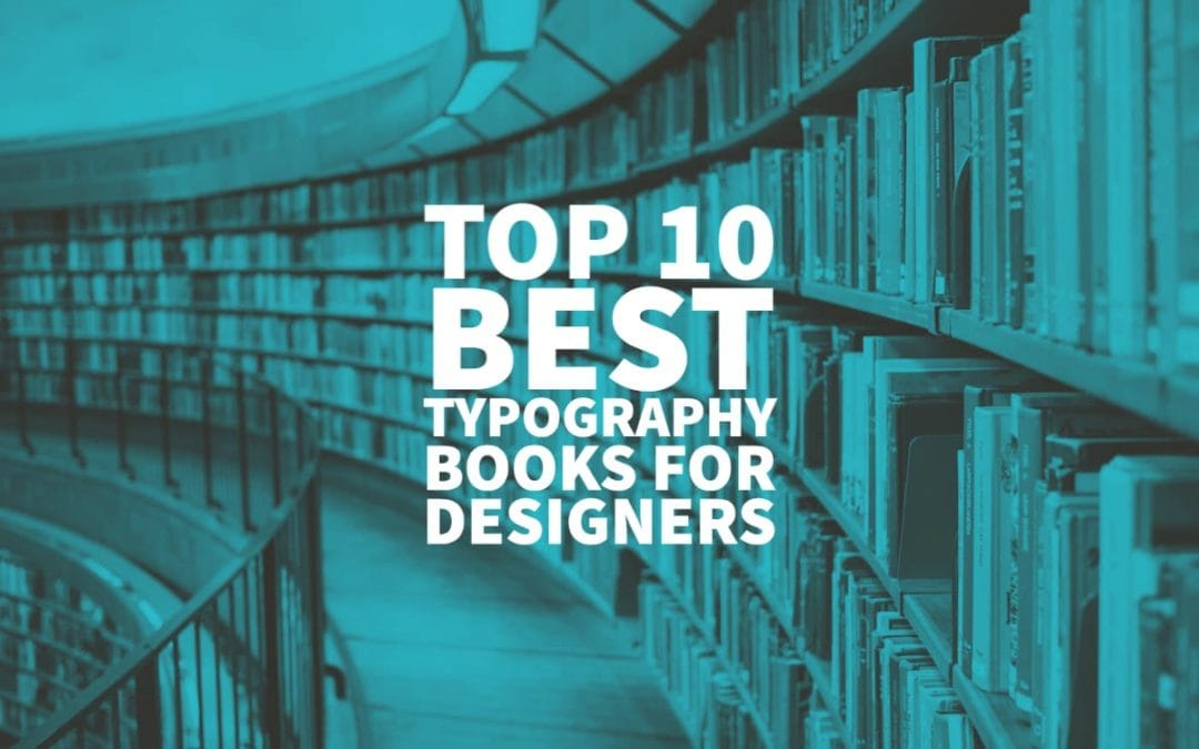 Top 10 Best Typography Books for Designers
