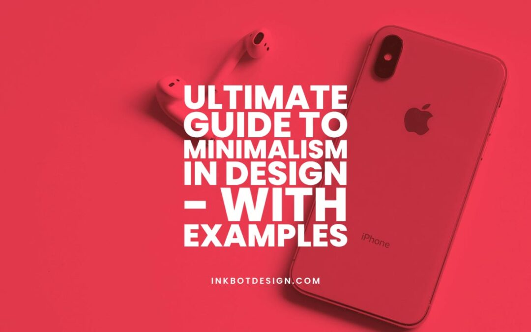 Ultimate Guide to Minimalism in Design