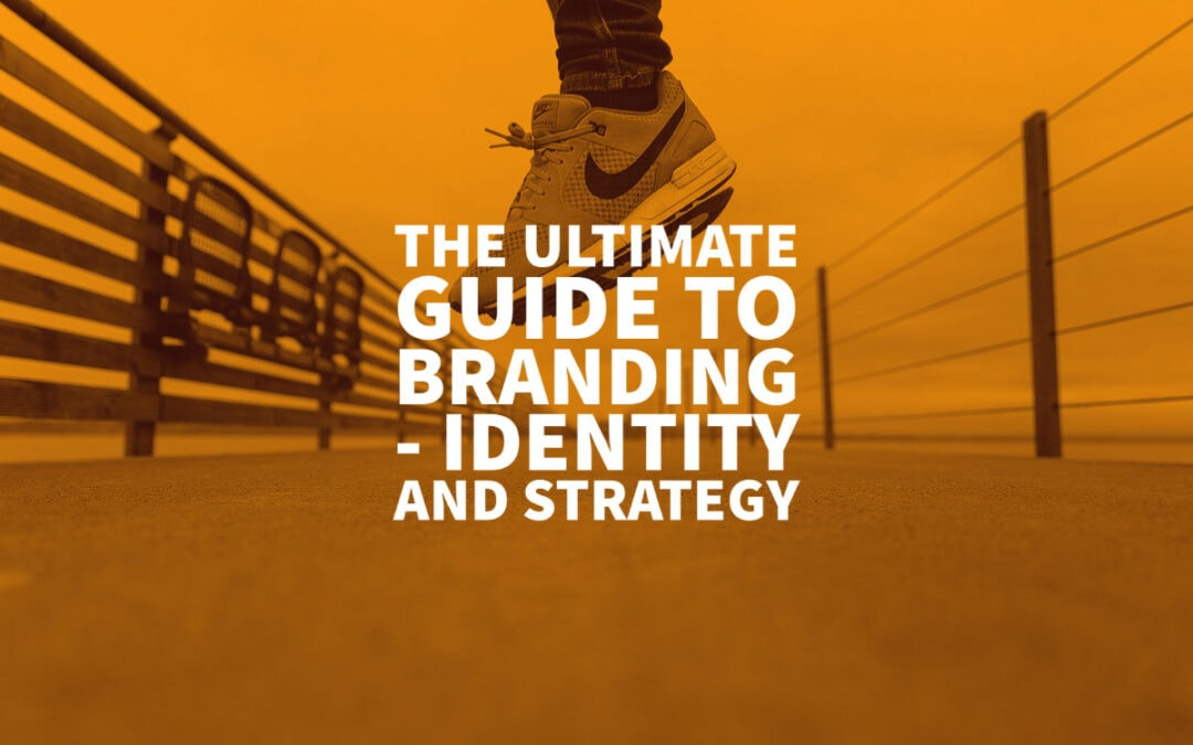 Guide To Branding Identity And Strategy Design 2021