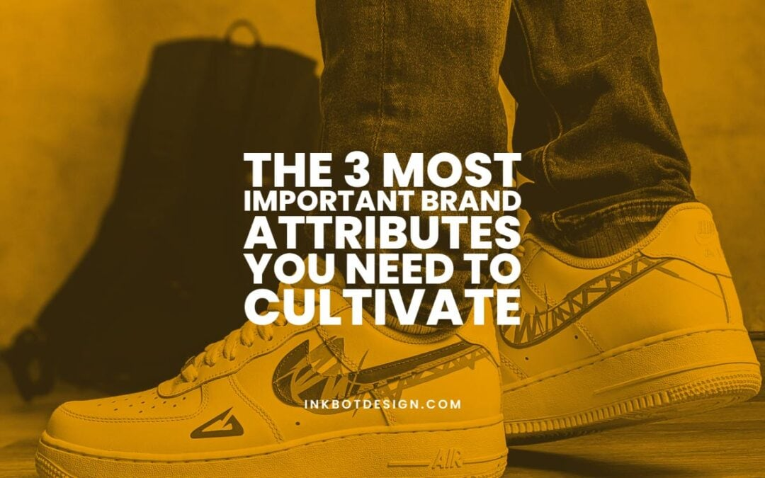 Important Brand Attributes Cultivate