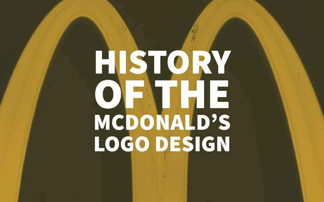History Of The McDonald's Logo Design Evolution