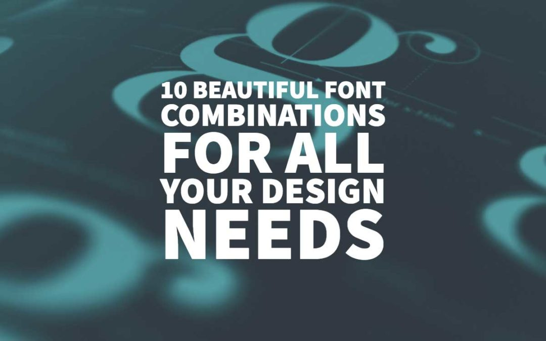 10 Beautiful Font Combinations For All Your Design Needs