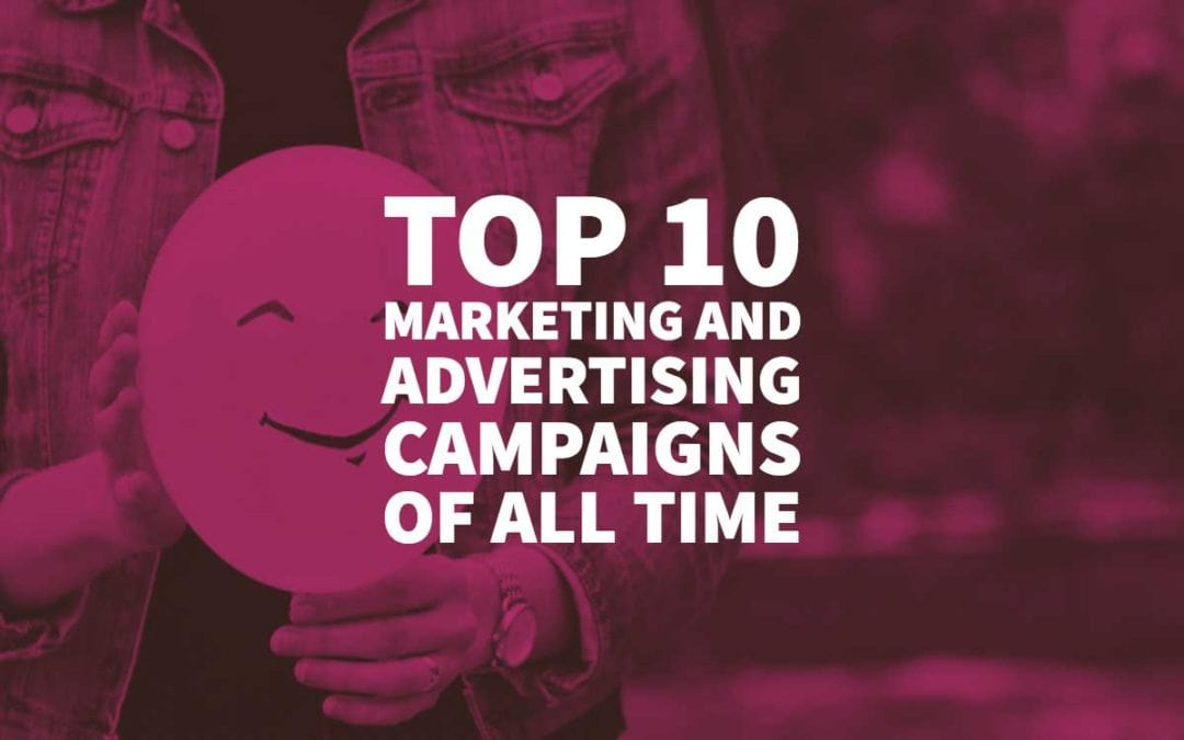 Top 10 Marketing and Advertising Campaigns of All Time