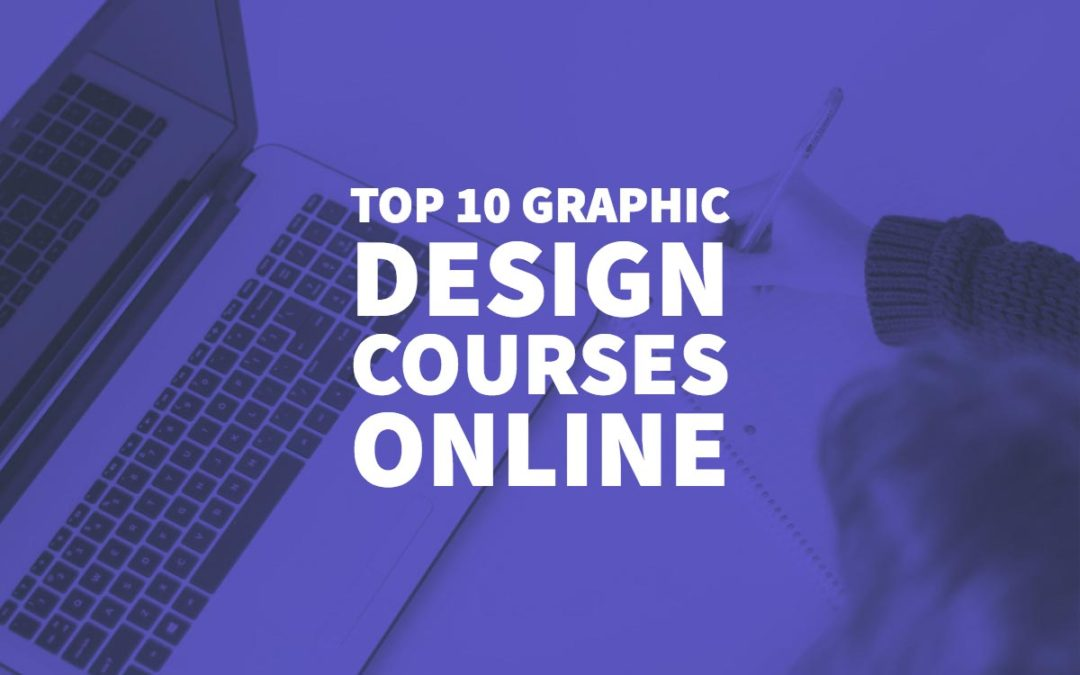 Top 10 Graphic Design Courses Online