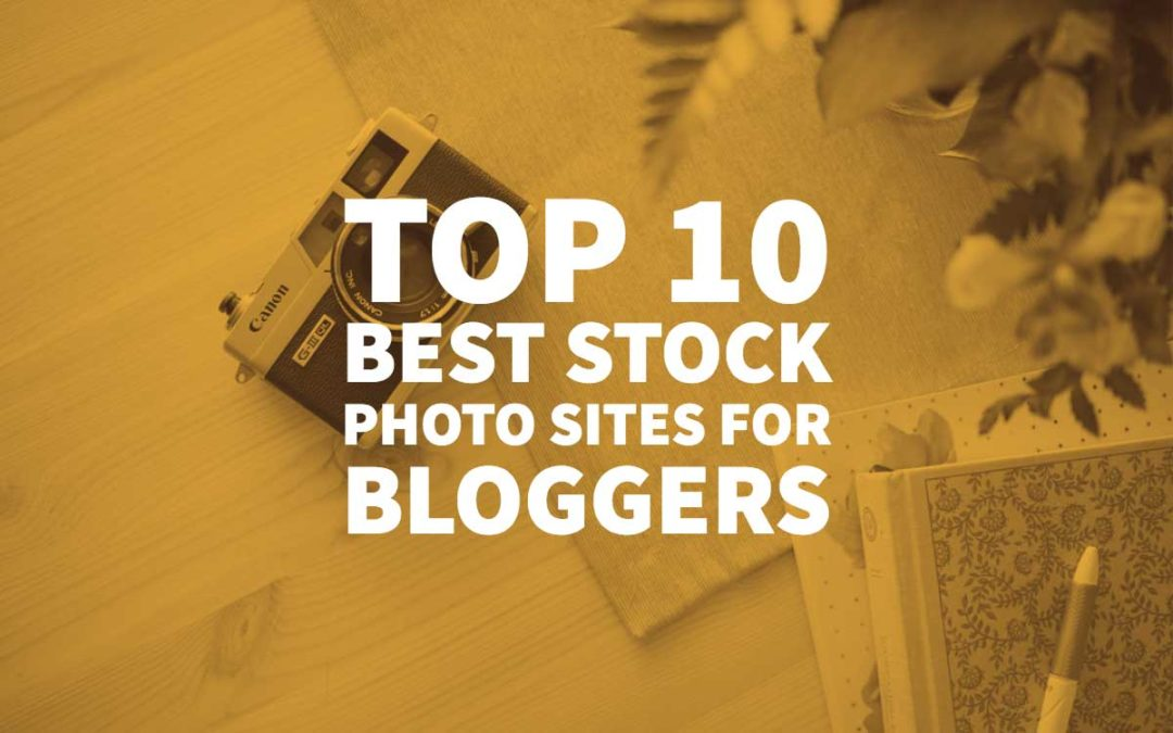 top 10 best stock photo sites for bloggers in 2018