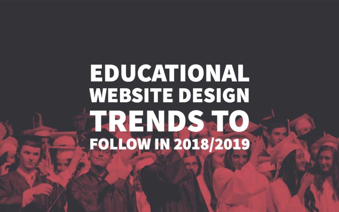 Educational Website Design Trends to Follow in 2018/2019