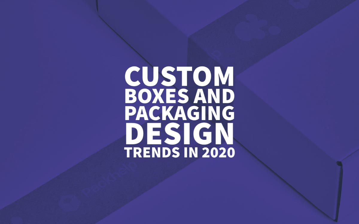 Creative Packaging Design Trends In 2020