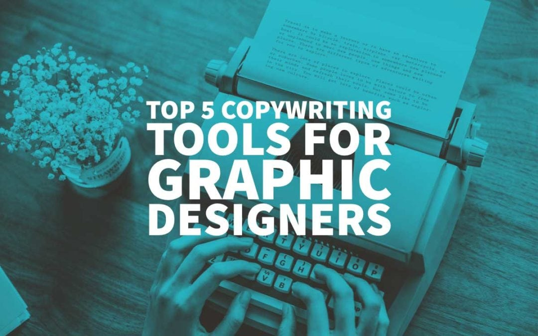 Top 5 Copywriting Tools For Graphic Designers