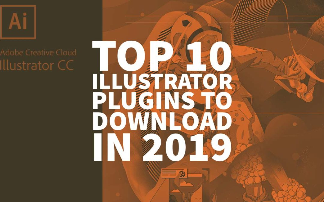Top 10 Illustrator Plugins To Download In 2019 -- Free And