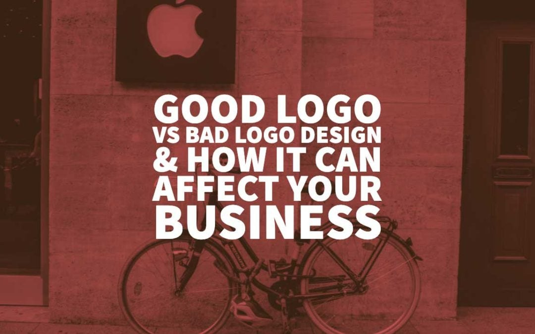 Good Logo vs Bad Logo Design & How it can Affect your Business