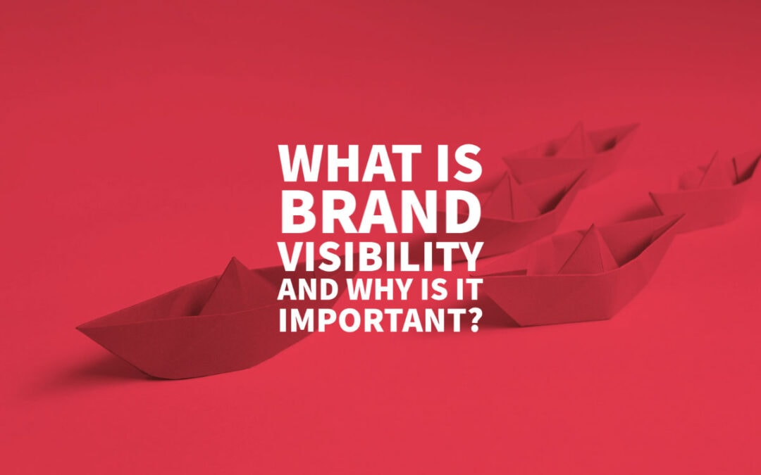 Importance Brand Visibility Strategies Business