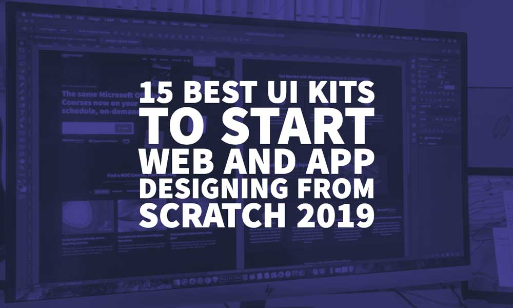 15 Best UI Kits To Start Web And App Designing From Scratch 2019