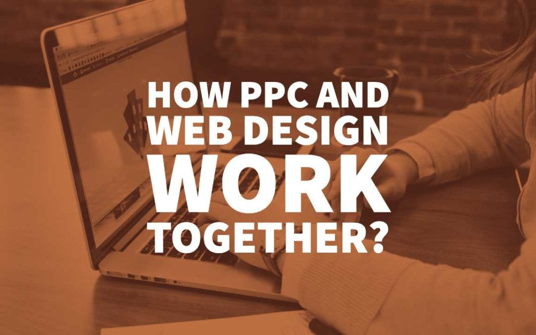 How PPC and Web Design Work Together?
