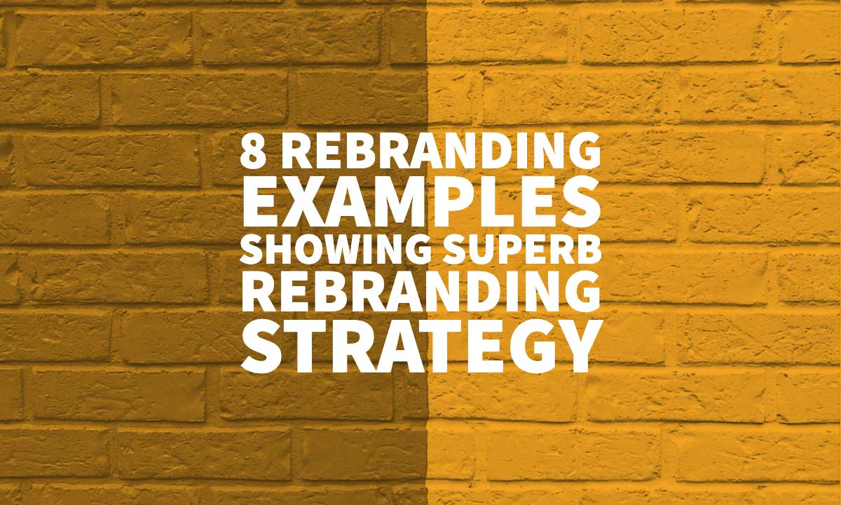 Rebranding Examples Strategy