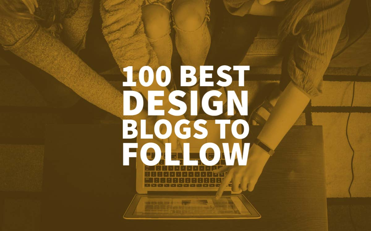 Top 100 Best Design Blogs To Follow Designers