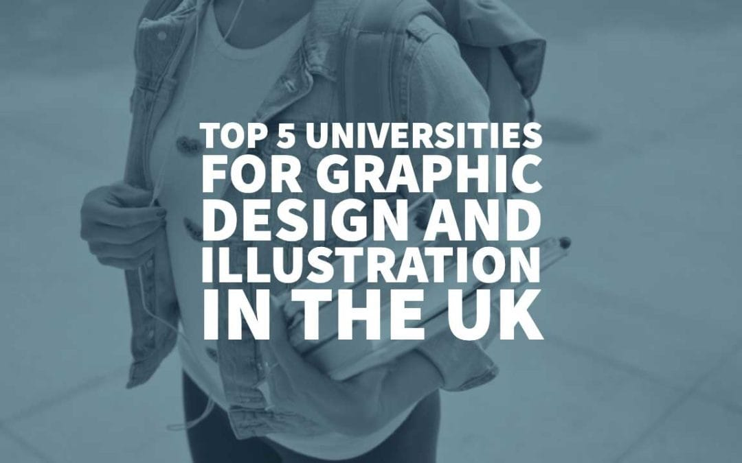 Top 5 Universities for Graphic Design and Illustration in the UK