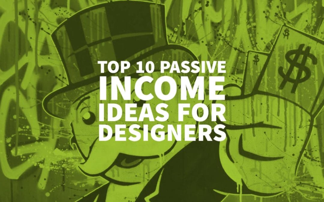 Top 10 Passive Income Ideas for Designers