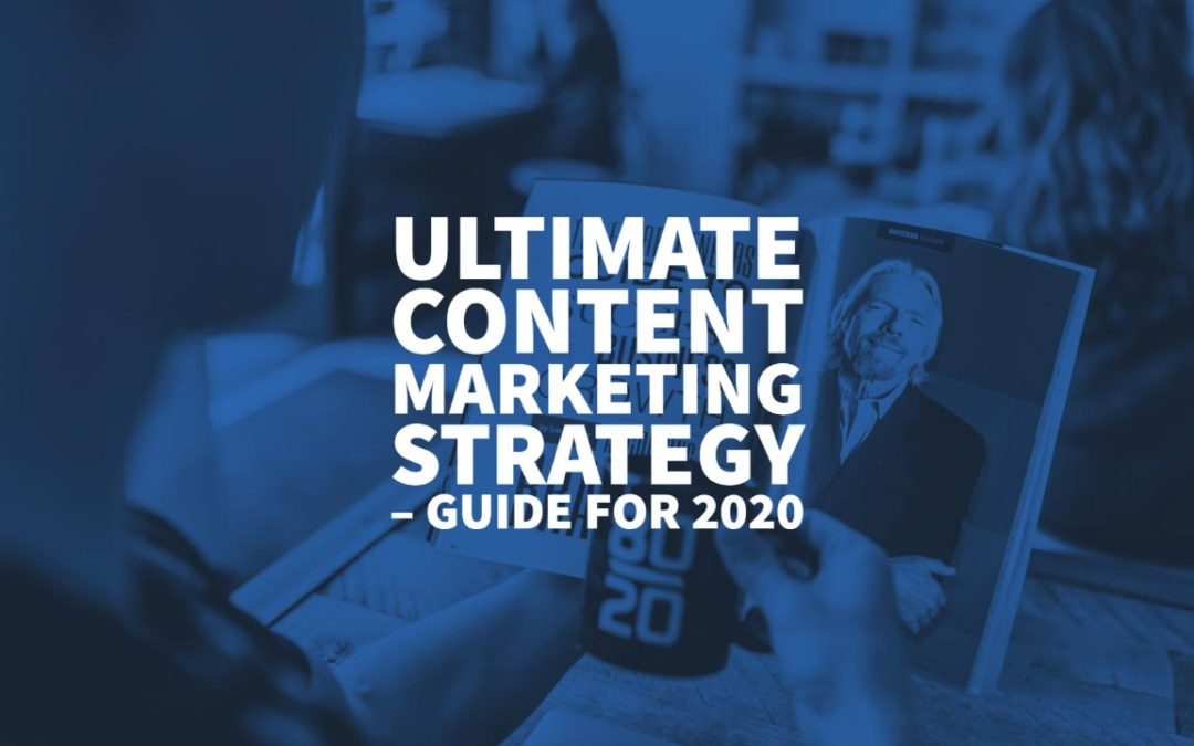 Ultimate Content Marketing Strategy – Guide for 2020