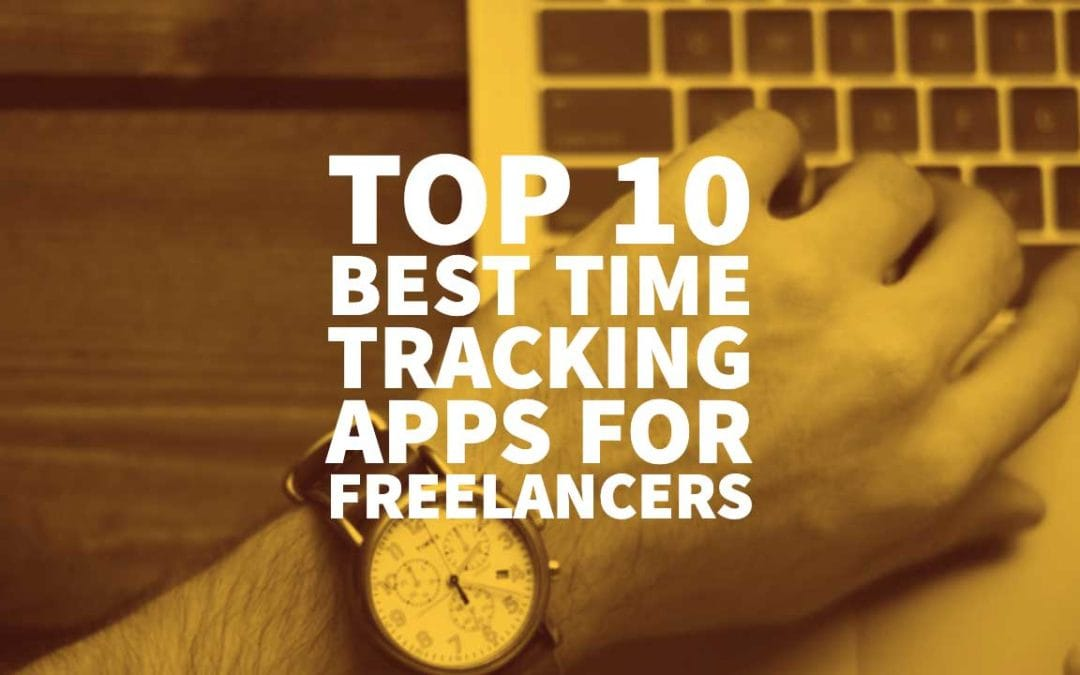 Top 10 Best Time Tracking Apps for Freelancers