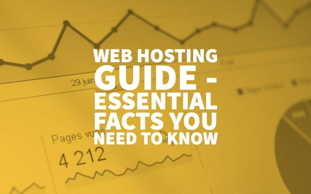 Web Hosting Guide – Essential Facts You Need to Know