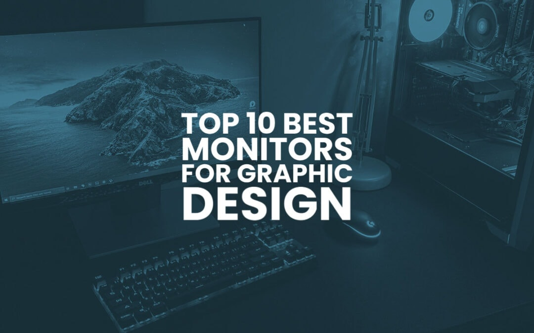 Top 10 Best Monitors for Graphic Design