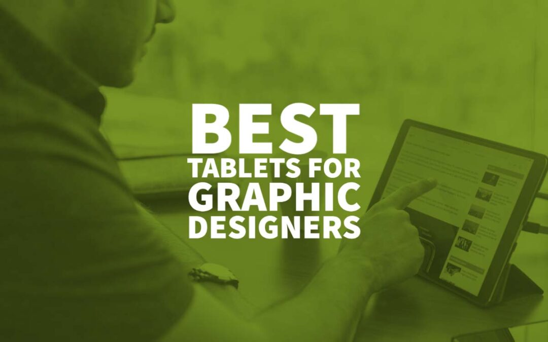 Best Tablets for Graphic Designers