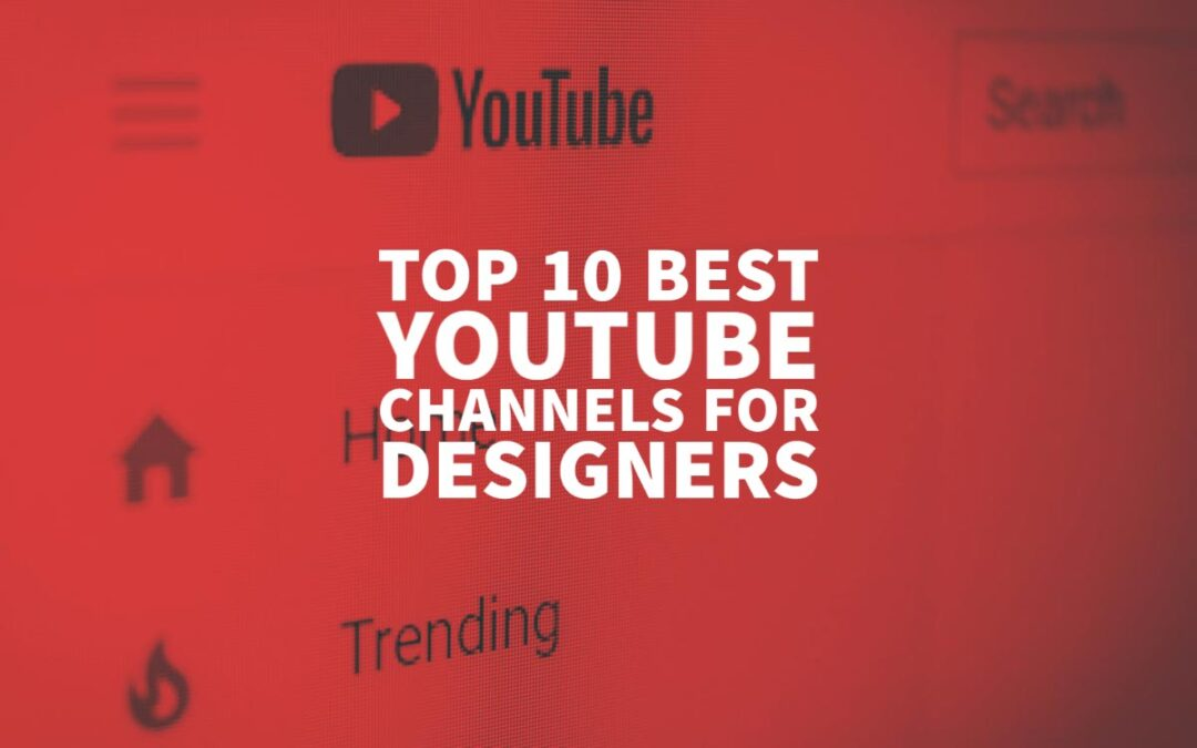 Top 10 Best YouTube Channels for Designers