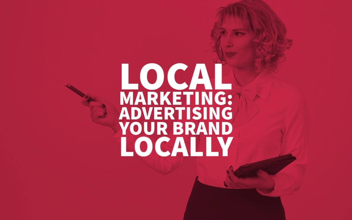 Local Marketing Advertising Your Brand
