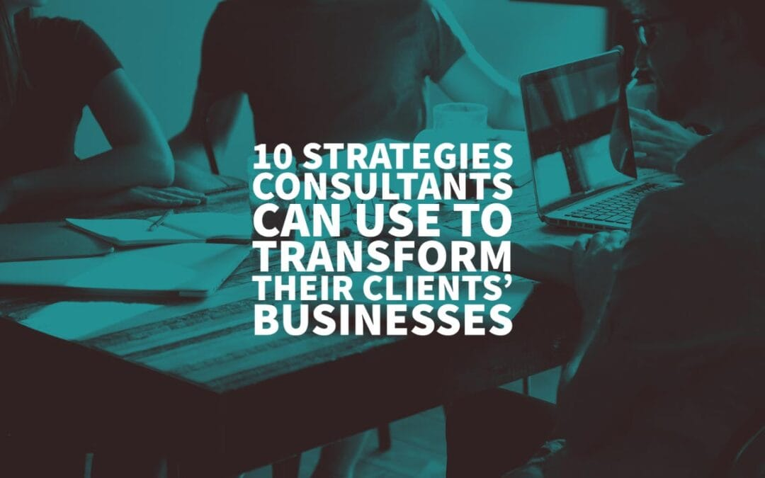 Strategies Consultants Clients Businesses